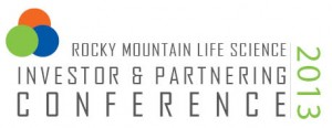 Investors announced for 2013 Rocky Mountain Life Science Investor and Partnering Conference