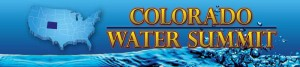 Colorado Water Summit to shine spotlight on state's water future March 3-4