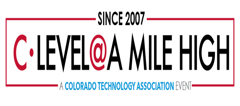 Colorado Technology Association to host 13th C-Level @ A Mile High event